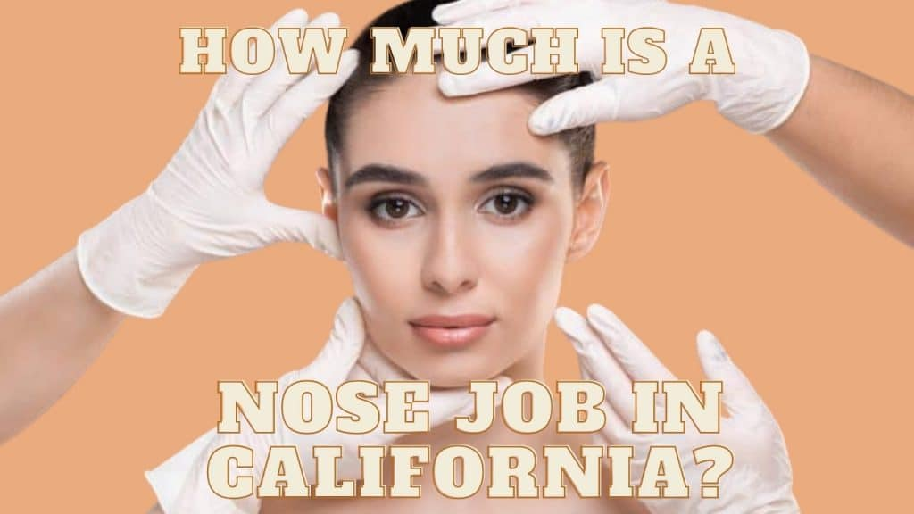 How much is a nose job in california